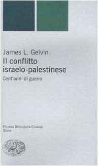 9788806184094: Il conflitto israelo-palestinese. Cent'anni di guerra
