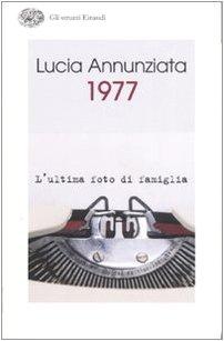 1977 L'Ultima Foto Di Famiglia - Annunziata Lucia