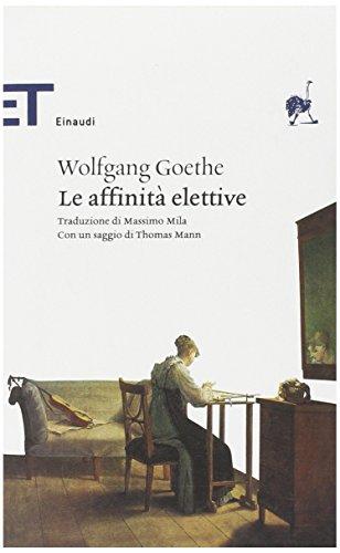 Le affinità elettive. - Goethe, Johann Wolfgang.