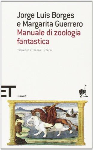 Manuale di zoologia fantastica. - Borges, Jorge L