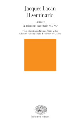 9788806187958: Il seminario. Libro IV. La relazione oggettuale 1956-1957