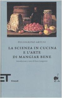 9788806188528: La scienza in cucina e l'arte di mangiar bene