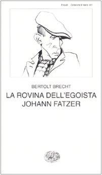 La rovina dell'egoista Johann Fatzer: Bertolt Brecht