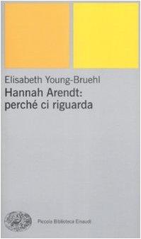 9788806190576: Hannah Arendt: perché ci riguarda