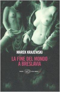 La Fine del mondo a Breslavia: Marek Krajewski