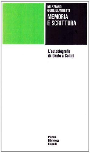 Memoria e scrittura. L'autobiografia da Dante a Cellini (880619190X) by Marziano Guglielminetti