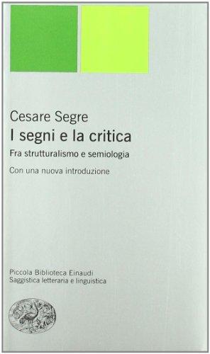 9788806192037: I segni e la critica. Fra strutturalismo e semiologia