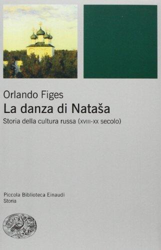 9788806192761: La danza di Natasha. Storia della cultura russa (XVIII-XX secolo)
