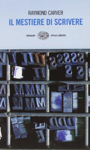 9788806193751: Il mestiere di scrivere. Esercizi, lezioni, saggi di scrittura creativa (Einaudi. Stile libero)