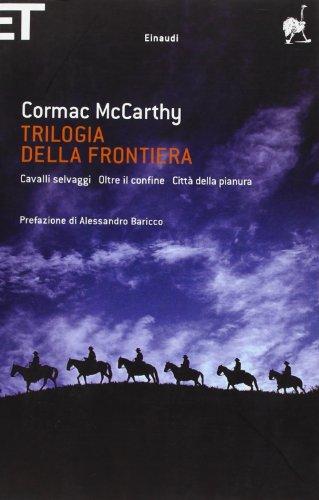 9788806194116: Trilogia della frontiera: Cavalli selvaggi-Oltre il confine-Città della pianura