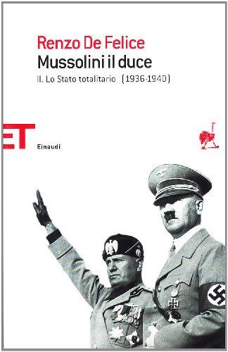 9788806195687: Mussolini il duce vol. 2 - Lo stato totalitario