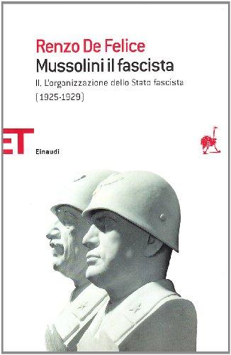 9788806195724: Mussolini il fascista vol. 2 - L'organizzazione dello Stato fascista (1925-1929)