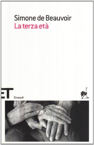 La terza etÃ: Beauvoir, Simone De