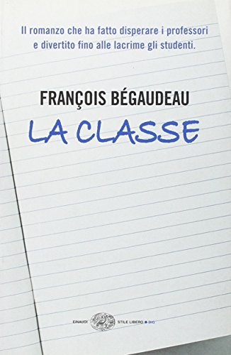 La classe (Einaudi. Stile libero big) - François Bégaudeau