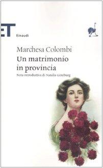 Un matrimonio in provincia (Einaudi tascabili. Classici) - Marchesa Colombi