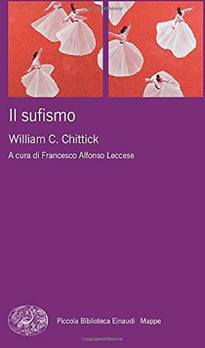 Il sufismo: William C. Chittick