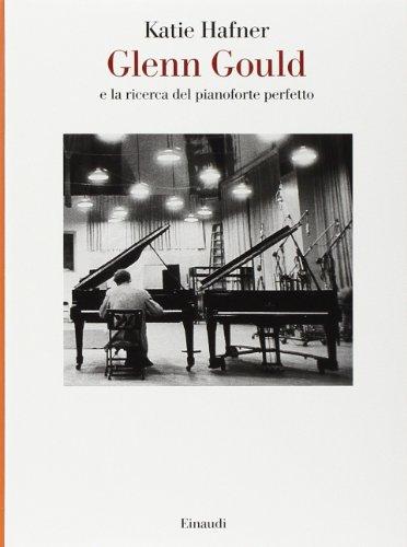 Glenn Gould e la ricerca del pianoforte perfetto (8806197495) by Katie Hafner