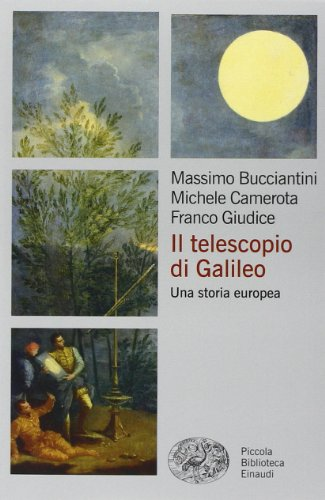 9788806201135: Il telescopio di Galileo. Una storia europea