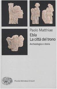 Ebla, la cittÃ: del trono. Archeologia e storia (8806202588) by [???]