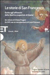 9788806203207: Le storie di San Francesco. Guida agli affreschi della Basilica superiore di Assisi. Ediz. italiana e inglese. Con DVD