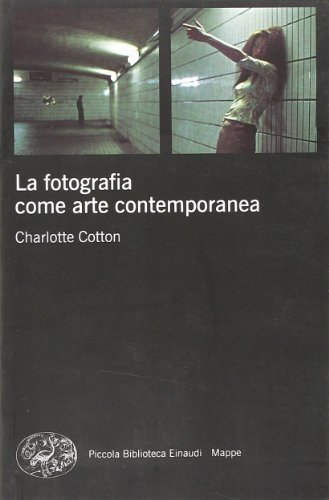 9788806203726: La fotografia come arte contemporanea