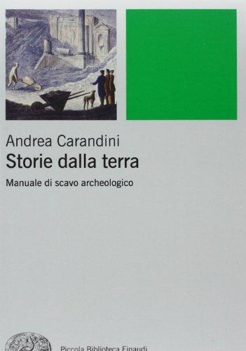 9788806204068: Storie della terra. Manuale di scavo archeologico
