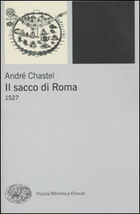Il sacco di Roma. 1527 (8806204610) by André Chastel