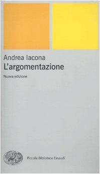 9788806205157: L'argomentazione (Piccola biblioteca Einaudi. Nuova serie)