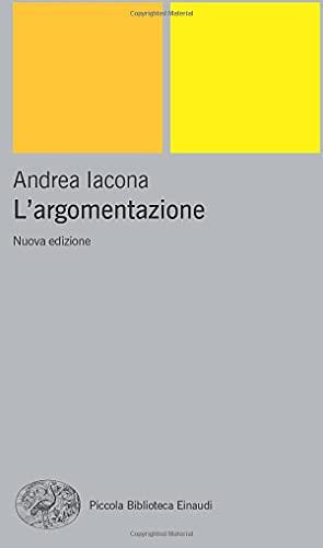 9788806206147: L'argomentazione (Piccola biblioteca Einaudi. Nuova serie)