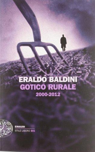 9788806209728: Gotico rurale 2000-2012 (Einaudi. Stile libero big)