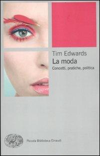 9788806210601: La moda. Concetti, pratiche e politiche