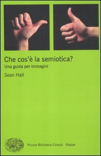 Che cos'è la semiotica? Una guida per immagini (8806210610) by Sean Hall