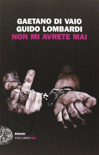 9788806211073: Non mi avrete mai (Einaudi. Stile libero big)