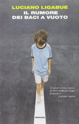 Il rumore dei baci a vuoto: Luciano Ligabue