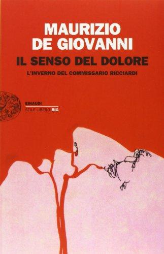 9788806213916: Il senso del dolore. L'inverno del commissario Ricciardi
