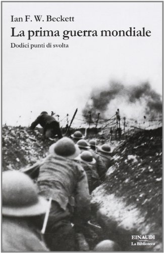 9788806215521: La prima guerra mondiale. Dodici punti di svolta