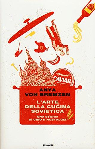 9788806215538: L'arte della cucina sovietica. Una storia di cibo e nostalgia (Frontiere Einaudi)