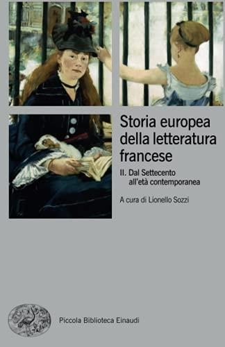9788806216108: Storia europea della letteratura francese. Dal Settecento all'età contemporanea (Vol. 2)