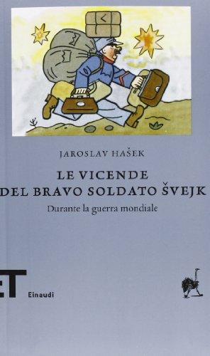 9788806216177: Le vicende del bravo soldato Svejk durante la guerra mondiale (Einaudi tascabili. Biblioteca)