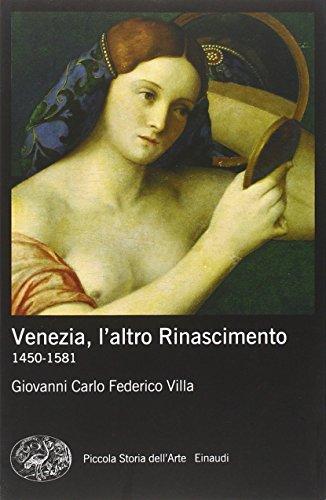 9788806216627: Venezia, l'altro Rinascimento. 1450-1581. Ediz. illustrata