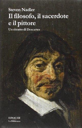 9788806217631: Il filosofo, il sacerdote e il pittore. Un ritratto di Descartes
