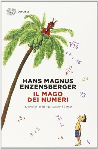 9788806219543: Il mago dei numeri. Un libro da leggere prima di addormentarsi, dedicato a chi ha paura della matematica. Ediz. illustrata
