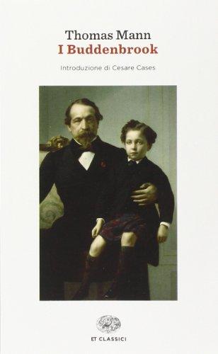 I Buddenbrook. Decadenza di una famiglia: Thomas Mann