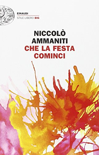 9788806221690: Che la festa cominci (Einaudi. Stile libero big)