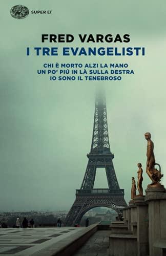 9788806222710: I tre evangelisti: Chi è morto alzi la mano-Un po' più in là sulla destra-Io sono il tenebroso