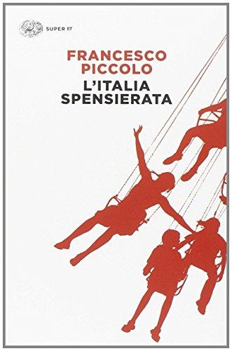 9788806222918: L'Italia spensierata