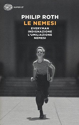 Le nemesi: Everyman-Indignazione-L'umiliazione-Nemesi: Philip Roth