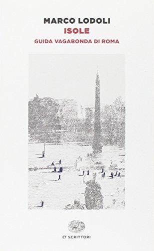 9788806223243: Isole. Guida vagabonda di Roma