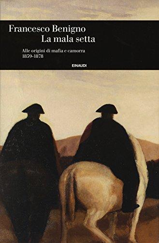 9788806224417: La mala setta. Alle origini di mafia e camorra (1859-1878)
