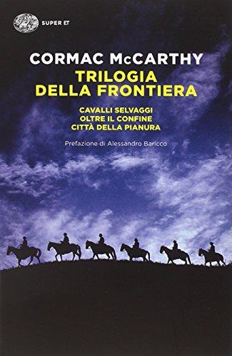 9788806226053: Trilogia della frontiera: Cavalli selvaggi-Oltre il confine-Città della pianura